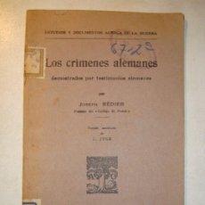 Libros antiguos: LOS CRÍMENES ALEMANES DEMOSTRADOS POR TESTIMONIOS ALEMANES - JOSEPH BÉDIER - 1915 LIBRAIRIE A. COLIN. Lote 219015636