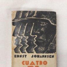 Libros antiguos: JOHANNSEN, ERNST. CUATRO DE INFANTERIA. Lote 221782875