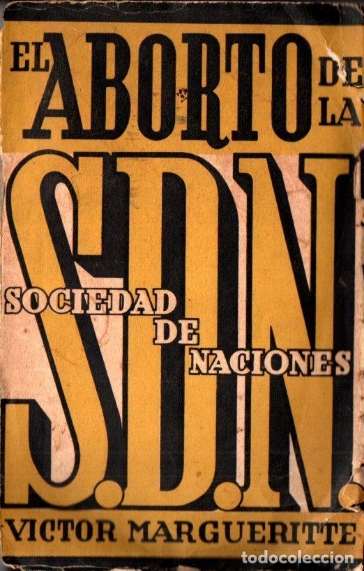 VICTOR MARGUERITTE : EL ABORTO DE LA SOCIEDAD DE NACIONES (JUNQUE, C. 1936) (Libros antiguos (hasta 1936), raros y curiosos - Historia - Primera Guerra Mundial)