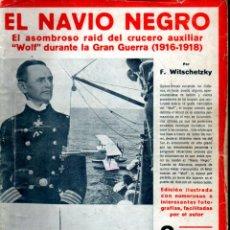 Libros antiguos: WITSCHETZKY : EL NAVÍO NEGRO (IBERIA, 1931) CON FOTOGRAFÍAS. Lote 224899518