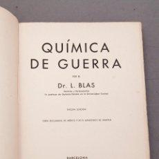 Libros antiguos: QUÍMICA DE GUERRA - DR. L. BLAS - 1938. Lote 225774637