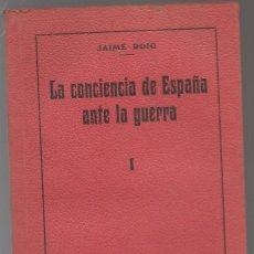 Libros antiguos: PRIMERA GUERRA, ROIG,JAIME , LA CONCIENCIA DE ESPAÑA ANTE LA GUERRA ,1916. Lote 227242090
