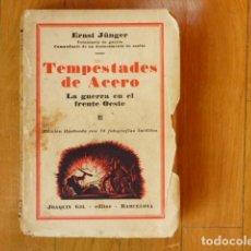 Libros antiguos: TEMPESTADES DE ACERO - LA GUERRA EN EL FRENTE OESTE - ERNST JÜNGER - JOAQUIN GIL 1930 - 1ª EDICIÓN. Lote 227882700