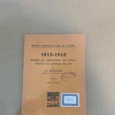 Libros antiguos: 1815-1915: DESDE EL CONGRESO DE VIENA HASTA LA GUERRA DE 1914 / PRIMERA GUERRA MUNDIAL / ROMANONES. Lote 228250842