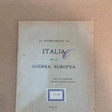 Libros antiguos: LA INTERVENCION DE ITALIA EN LA GUERRA EUROPEA / PRIMERA GUERRA MUNDIAL / ROMANONES. Lote 228251270