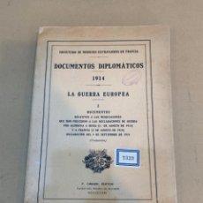 Libros antiguos: DOCUMENTOS DIPLOMATICOS / LA GUERRA EUROPEA / PRIMERA GUERRA MUNDIAL 1914 / ROMANONES. Lote 228394715