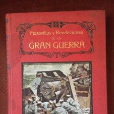 Libros antiguos: MARAVILLAS Y REVELACIONES DE LA GRAN GUERRA DE 1914 (I GUERRA MUNDIAL), 1916. Lote 229070460
