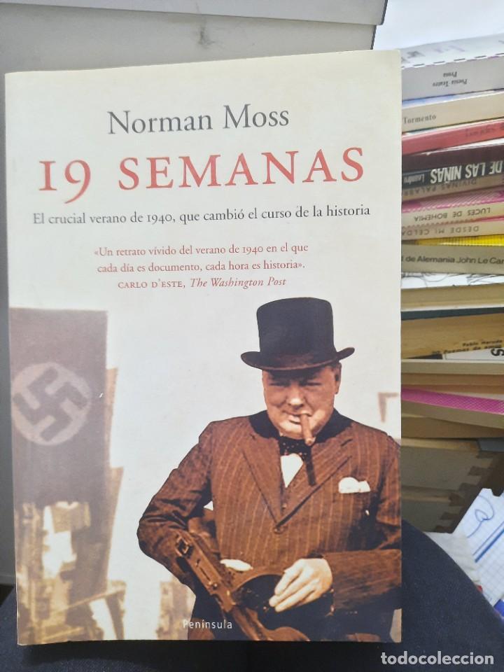 19 SEMANAS NORMAN MOSS 1° EDICIÓN 2003 (Libros antiguos (hasta 1936), raros y curiosos - Historia - Primera Guerra Mundial)