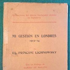 Libros antiguos: LICHNOWSKY. MI GESTIÓN EN LONDRES. MAEZTU. GUERRA MUNDIAL. Lote 240809385