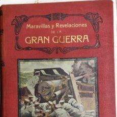 Libros antiguos: MARAVILLAS Y REVELACIONES DE LA GRAN GUERRA.1916 MIGUEL GISTAU Y VICENTE VALERO. Lote 241314690
