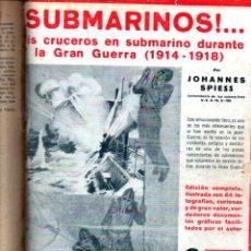 Libros antiguos: EPISODIOS NAVALES DE LA GUERRA 1914-18 (IBERIA, 1932) SUBMARINOS, TITANES DE LA MAR.... Lote 241627370