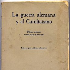Libros antiguos: ROSENBERG, ARNOLD J. LA GUERRA ALEMANA Y EL CATOLICISMO. S.A. (1916).. Lote 242110095