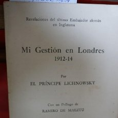 Libros antiguos: EL PRINCIPE LICHNOWSKY.MI GESTION EN LONDRES 1912-1914. Lote 242837750