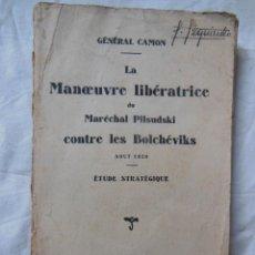 Libros antiguos: LA MANOEUBRE LIBERATRICE DU MARECHAL PILSUDSKI CONTRE LES BOLCHEVIKS AOUT 1920.GENERAL CAMON 1929. Lote 243204060