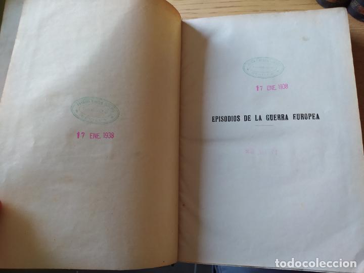 Libros antiguos: RAREZA. Episodios de la guerra europea. Barcelona, ed. Alberto Martin, sin fecha. Una joya. - Foto 9 - 243440750