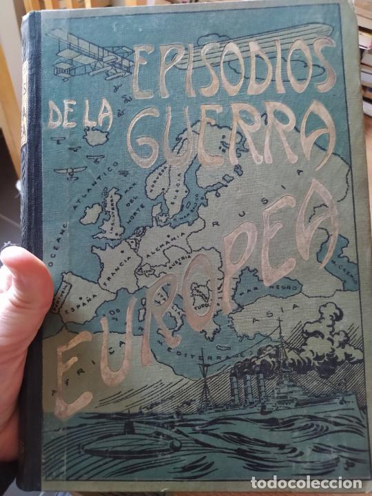 Libros antiguos: RAREZA. Episodios de la guerra europea. Barcelona, ed. Alberto Martin, sin fecha. Una joya. - Foto 17 - 243440750