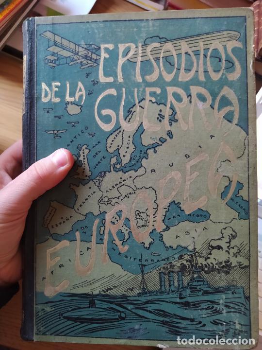 Libros antiguos: RAREZA. Episodios de la guerra europea. Barcelona, ed. Alberto Martin, sin fecha. Una joya. - Foto 28 - 243440750