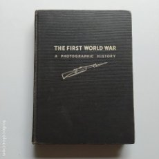Libros antiguos: THE FIRST WORLD WAR. A PHOTOGRAPHIC HISTORY. Lote 247295570