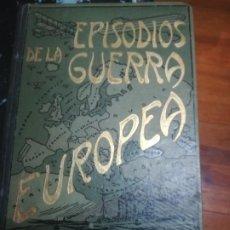 Libros antiguos: EPISODIOS DE LA GUERRA EUROPEA, JULIAN PÉREZ CARRASCO. 6 VOLÚMENES. BARCELONA (CIRCA 1919). Lote 253702065