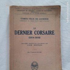 Libros antiguos: LE DERNIER CORSAIRE (1914-1918), COMTE FÉLIX LUCKNER. PAYOT, 1929. Lote 254610055