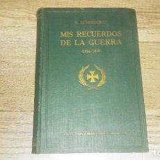 Libros antiguos: MIS RECUERDOS DE LA GUERRA. ERICH VON LUDENDORFF. MEMORIAS DE LA PRIMERA GUERRA MUNDIAL. Lote 254986115