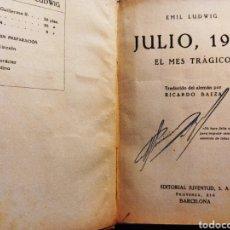 Libros antiguos: JULIO 1914.EL MES TRÁGICO.EMIL LUDWIG .1929 1. EDICIÓN. Lote 255011750
