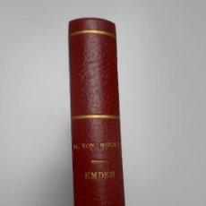 Libros antiguos: 3 LIBRO EMDEN PRIMERA 1ª EDICION OCTUBRE 1930 EDITORIAL IBERIA BARCELONA 1ª EDICION 1931 VON MUCKE. Lote 258872770