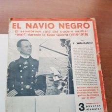 Libros antiguos: EL NAVÍO NEGRO EL ASOMBROSO RAID DEL CRUCERO AUXILIAR 1916 - 1918. Lote 262130275