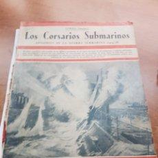 Libros antiguos: LOS CORSARIOS SUBMARINOS EDITORIAL IBERIA EPISODIOS DE LA GUERRA SUBMARINA - EL DIFÍCIL DE IBERIA. Lote 262130955