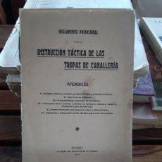 Libros antiguos: INSTRUCCIÓN TÁCTICA DE LAS TROPAS DE CABALLERIA. APENDICES TALLERES DEPÓSITO GUERRA 1911. IN 8 20 CM. Lote 265127344