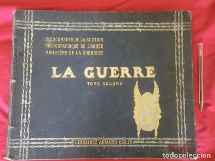 LA GUERRA SECCION FOTOGRAFICA MINISTERIO DE LA GUERRA , VERR (Libros antiguos (hasta 1936), raros y curiosos - Historia - Primera Guerra Mundial)