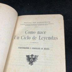 Libros antiguos: COMO NACE UN CICLO DE LEYENDAS. FRANCOTIRADORES Y ATROCIDADES EN BELGICA.1916 FDO. VAN LANGENHOVE.. Lote 267125504