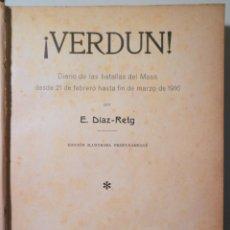Libros antiguos: DÍAZ-RETG, E. - ¡VERDUN! DIARIO DE LAS BATALLAS DEL MOSA DESDE 21 DE FEBRERO HASTA FIN DE MARZO DE 1. Lote 271129983