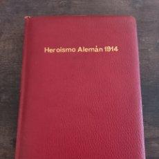 Libros antiguos: HEROISMO ALEMÁN 1914 *ERNST HAUN* VERSIÓN ESPAÑOLA POR PAZ DE BORBÓN. Lote 275281818