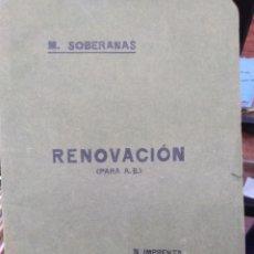 Libros antiguos: RENOVACIÓN(PARA A.B.)2°EDICIÓN,M.SOBERANAS-I GUERRA MUNDIAL-IMPRENTA BARBERA CASTELLÓN. Lote 275684433