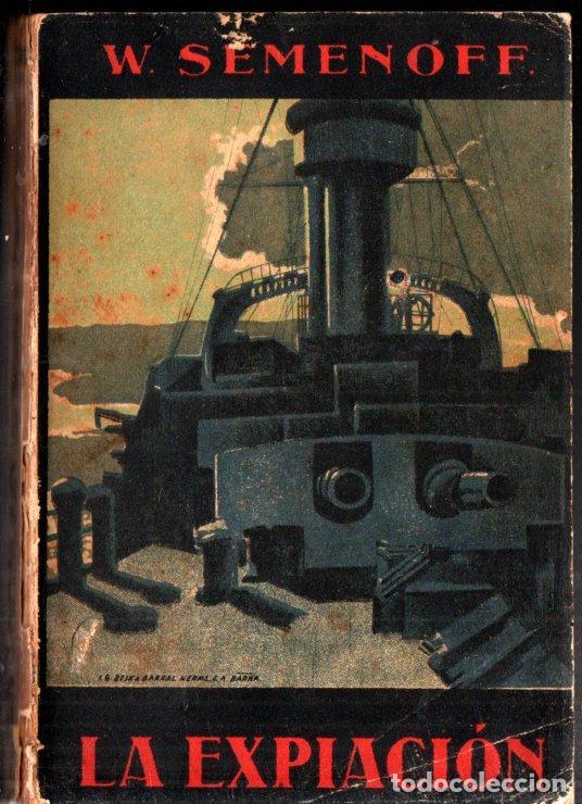 SEMENOFF : LA EXPIACIÓN - GUERRA RUSO JAPONESA (SEIX BARRAL, 1929) (Libros antiguos (hasta 1936), raros y curiosos - Historia - Primera Guerra Mundial)