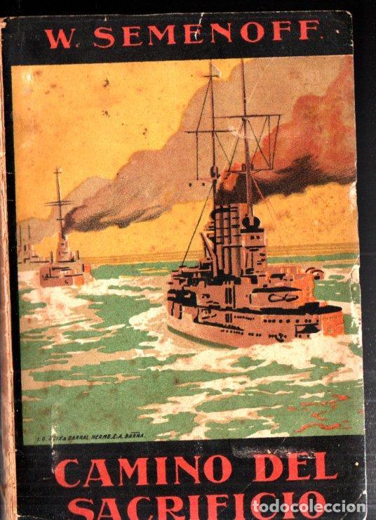 SEMENOFF : CAMINO DEL SACRIFICIO - GUERRA RUSO JAPONESA (SEIX BARRAL, 1913) (Libros antiguos (hasta 1936), raros y curiosos - Historia - Primera Guerra Mundial)