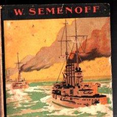Libros antiguos: SEMENOFF : CAMINO DEL SACRIFICIO - GUERRA RUSO JAPONESA (SEIX BARRAL, 1913). Lote 276031358
