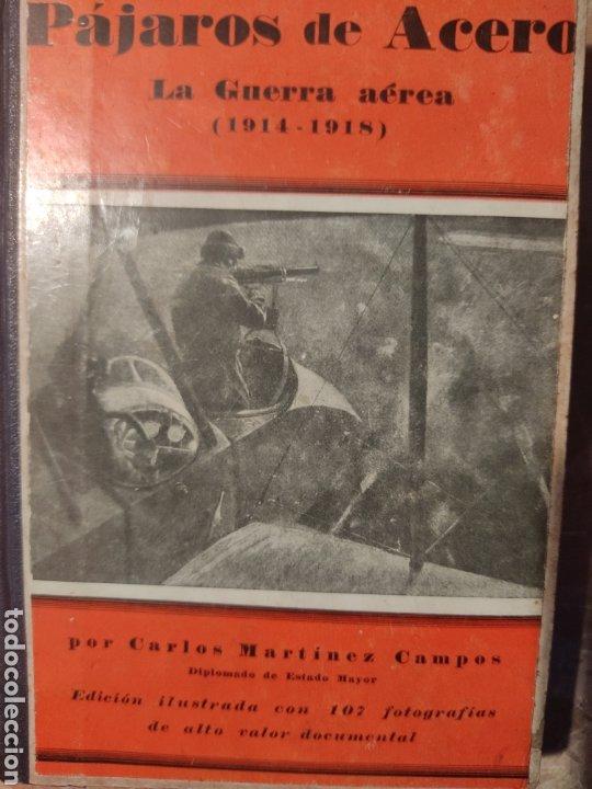 PÁJAROS DE ACERO (Libros antiguos (hasta 1936), raros y curiosos - Historia - Primera Guerra Mundial)