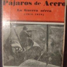 Libros antiguos: PÁJAROS DE ACERO. Lote 276573723