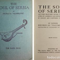 Libros antiguos: VELIMIROVIC, NICHOLAS. THE SOUL OF SERBIA. LECTURES DELIVERED BEFORE THE UNIVERSITIES... 1916.. Lote 278341043