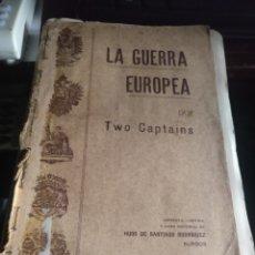 Libros antiguos: TWO CAPTAINS. LA GUERRA EUROPEA. SANTIAGO RODRÍGUEZ 914. Lote 278379663