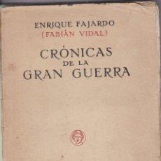 Libros antiguos: ENRIQUE FAJARDO: CRÓNICAS DE LA GRAN GUERRA. Lote 279527803