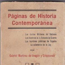 Libros antiguos: GABRIEL MARTINEZ DE ARAGÓN: PÁGINAS DE HISTORIA CONTEMPORANEA: LAS JUNTAS DE DEFENSA,. Lote 279528163