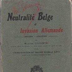 Libros antiguos: MAXIME LE CONTE: NEUTRALITÉ BELGE ET INVASION ALLEMANDE. Lote 279528348