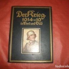 Libros antiguos: LA GUERRA DE 1914-1919 EN PALABRAS E IMÁGENES (TEXTO EN GÓTICO ALEMÁN). Lote 286286533