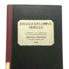 Libros antiguos: PROYECTILES ALTAMENTE EXPLOSIVOS. ARTÍCULOS PRESENTADOS EN EL MAQUINISTA AMERICANO. AÑO 1915. Lote 286998218