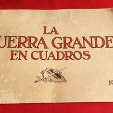 Libros antiguos: LA GUERRA GRANDE EN CUADROS N⁰1 1915. Lote 293894093