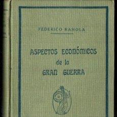 Libros antiguos: FEDERICO RAHOLA : ASPECTOS ECONÓMICOS DE LA GRAN GUERRA (MINERVA, C. 1920). Lote 295409703