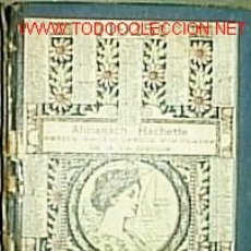 Libros antiguos: ALMANACH HACHETTE : PETITE ENCYCLOPEDIE POPULAIRE DE LA VIE PRATIQUE. Lote 5704478